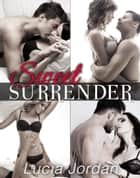 Sweet Surrender - Complete Collection ebook by Lucia Jordan