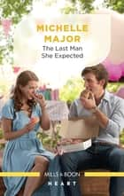 The Last Man She Expected ebook by Michelle Major