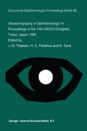 Ultrasonography in Ophthalmology 14 - Proceedings of the 14th SIDUO Congress, Tokyo, Japan 1992 ebook by J.M. Thijssen,Hans Fledelius,S. Tane