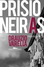 Prisioneiras eBook by Drauzio Varella
