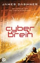 Cyberbrein ebook by James Dashner, Rogier van Kappel