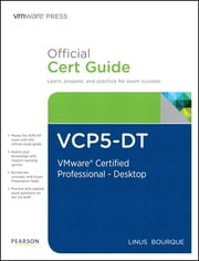 VCP5-DT Official Cert Guide (with DVD) - VMware Certified Professional 5 - Desktop ebook by Linus Bourque