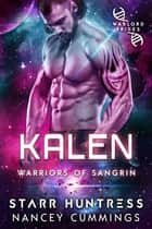 Kalen: Warlord Brides ebook by Nancey Cummings, Starr Huntress
