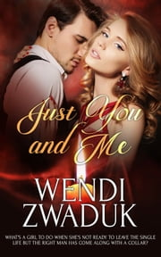 Just You and Me ebook by Wendi Zwaduk