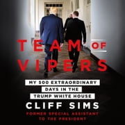 Team of Vipers - My 500 Extraordinary Days in the Trump White House audiolibro by Cliff Sims
