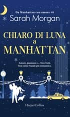 Chiaro di luna a Manhattan ebook by Sarah Morgan