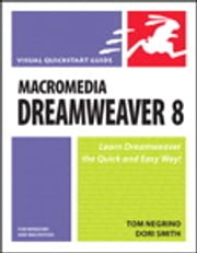 Macromedia Dreamweaver 8 for Windows and Macintosh - Visual QuickStart Guide ebook by Dori Smith
