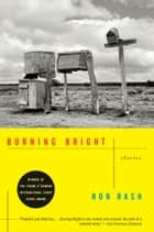 Burning Bright ebook by Ron Rash