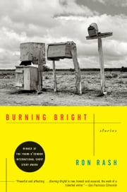 Burning Bright - Stories ebook by Ron Rash