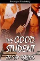 The Good Student ebook by Stacey Espino