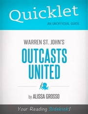 Quicklet on Warren St. John 's Outcasts United (CliffNotes-like Summary) ebook by Alissa  Grosso