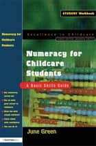 Numeracy for Childcare Students - A Basic Skills Guide ebook by June Green
