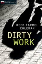 Dirty Work ebook by Reed Farrel Coleman