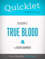 Quicklet on True Blood Season 3 (CliffsNotes-like Book Summary) ebook by Deena  Shanker