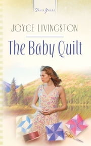 The Baby Quilt ebook by Joyce Livingston