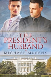 The President's Husband ebook by Michael Murphy