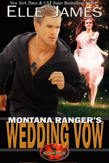 Montana Ranger's Wedding Vow ebook by Elle James