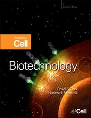 Biotechnology - Academic Cell Update Edition ebook by David P. Clark,Nanette J. Pazdernik