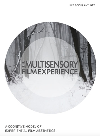 The Multisensory Film Experience - A cognitive model of experiential film aesthetics eBook by Luis Rocha Antunes