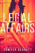 Legal Affairs - McKayla's Story ebook by Sawyer Bennett