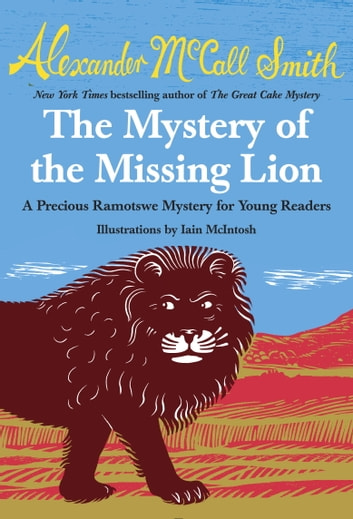 The Mystery of the Missing Lion eBook by Alexander McCall Smith