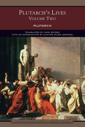 Plutarch's Lives Volume Two (Barnes & Noble Library of Essential Reading) ebook by Plutarch