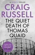The Quiet Death of Thomas Quaid ebook by Craig Russell
