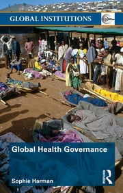 Global Health Governance ebook by Sophie Harman
