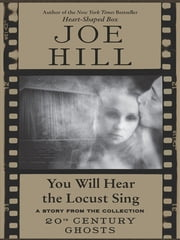 You Will Hear the Locust Sing ebook by Joe Hill
