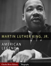 American Legends: The Life of Martin Luther King Jr. ebook by Charles River Editors