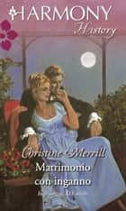 Matrimonio con inganno eBook by Christine Merrill