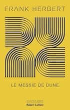 Dune - Tome 2 Collector : Le Messie de Dune ebook by Frank HERBERT, Michel DEMUTH