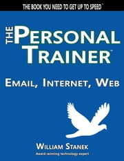 Email, Internet, Web: The Personal Trainer ebook by William Stanek