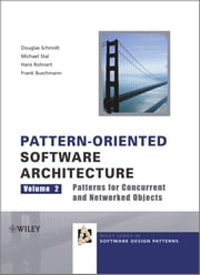 Pattern-Oriented Software Architecture, Patterns for Concurrent and Networked Objects ebook by Douglas C. Schmidt, Michael Stal, Hans Rohnert,...