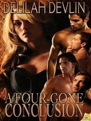 A Four-Gone Conclusion ebook by Delilah Devlin