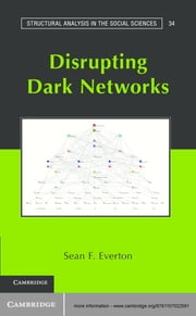 Disrupting Dark Networks ebook by Dr Sean F. Everton