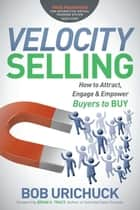 Velocity Selling ebook by Bob Urichuck