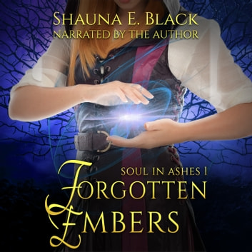 Forgotten Embers audiobook by Shauna E. Black