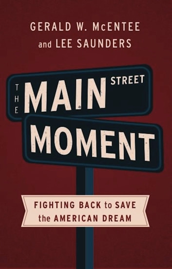 The Main Street Moment - Fighting Back to Save the American Dream ebook by Gerald W. McEntee,Lee Saunders