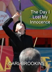 The Day I Lost my Innocence ebook by Carl Brookins
