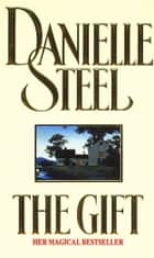 The Gift ebook by Danielle Steel