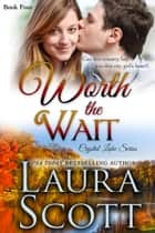Worth The Wait ebook by Laura Scott