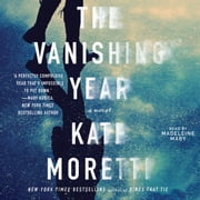 The Vanishing Year - A Novel audiobook by Kate Moretti