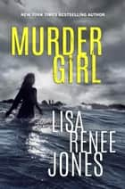Murder Girl - Lilah Love, #2 ebook by Lisa Renee Jones