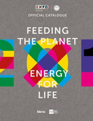 Feeding the planet. Energy for life ebook by AA.VV.