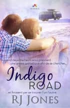 Indigo Road eBook by Rj Jones
