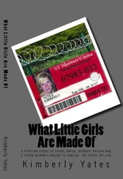 What Little Girls Are Made Of ebook by Kimberly Yates