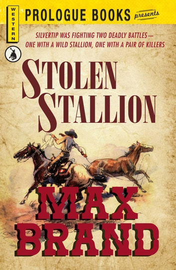 Stolen Stallion ebook by Max Brand