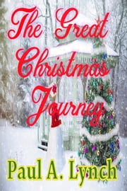 The Great Christmas Journey ebook by paul lynch