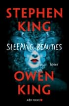 Sleeping beauties - (Version française) ebook by Stephen King, Owen King, Jean Esch